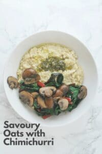 savoury steel cut oats with mushrooms, chard, and chimichurri